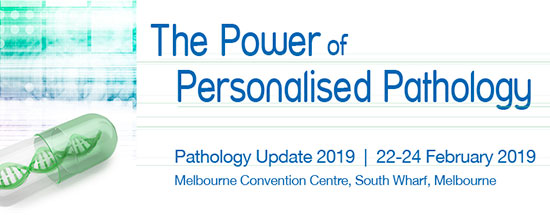 Pathology Update 2019, The Power of Personalised Pathology